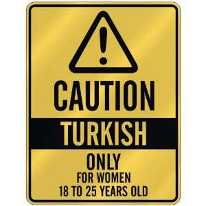 CAUTION  TURKISH ONLY FOR WOMEN 18 TO 25 YEARS OLD  PARKING SIGN
