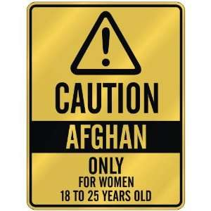CAUTION  AFGHAN ONLY FOR WOMEN 18 TO 25 YEARS OLD  PARKING SIGN