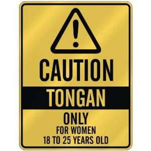 CAUTION  TONGAN ONLY FOR WOMEN 18 TO 25 YEARS OLD  PARKING SIGN