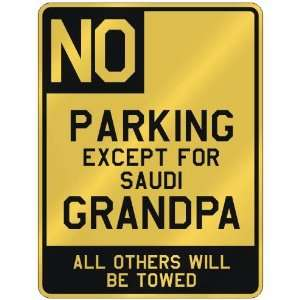 PARKING EXCEPT FOR SAUDI GRANDPA  PARKING SIGN COUNTRY SAUDI ARABIA