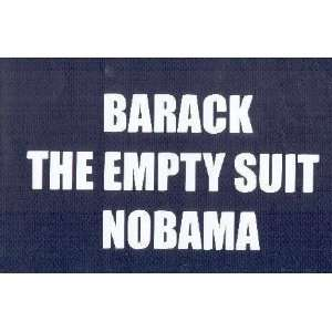 BARACK  THE EMPTY SUIT  NOBAMA  This is a vinyl window letters decal