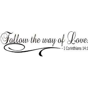 Follow the way of Love Bible Verse Vinyl Art