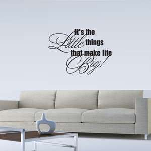 ITS THE LITTLE THINGS THAT MAKE LIFE BIG WALL QUOTE DECAL VINYL WORDS