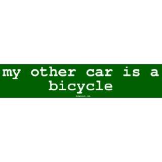 my other car is a bicycle Large Bumper Sticker Automotive