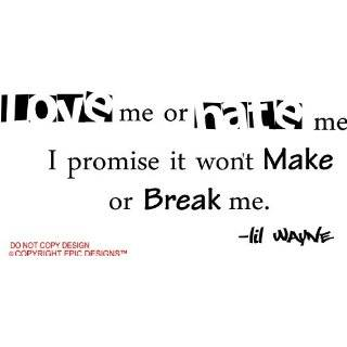 or break me Lil Wayne wall art wall sayings rap music hiphop dance